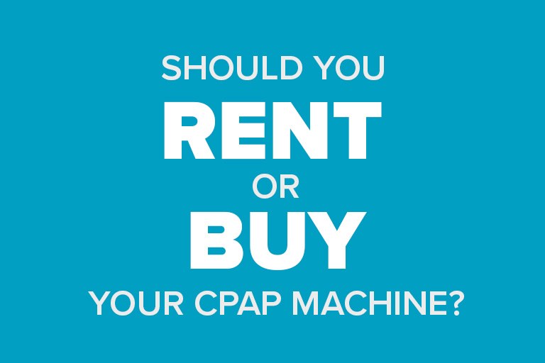 Renting or buying a CPAP machine?